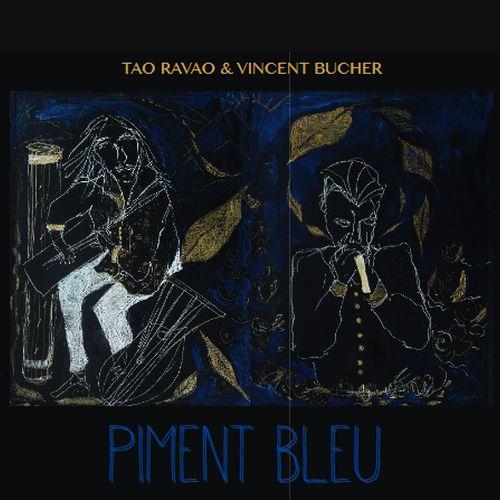 Piment Bleu - Tao Ravao & Vincent Bucher